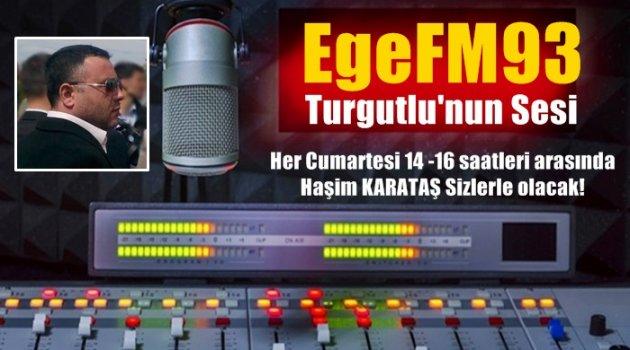 Karataş EGEFM93'de her Cumartesi konuklarını ağırlayacak
