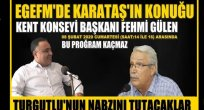 Karataş'ın bu haftaki konuğu Kent Konseyi Başkanı Gülen olacak!